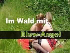 Im Wald mit Blow-Angel